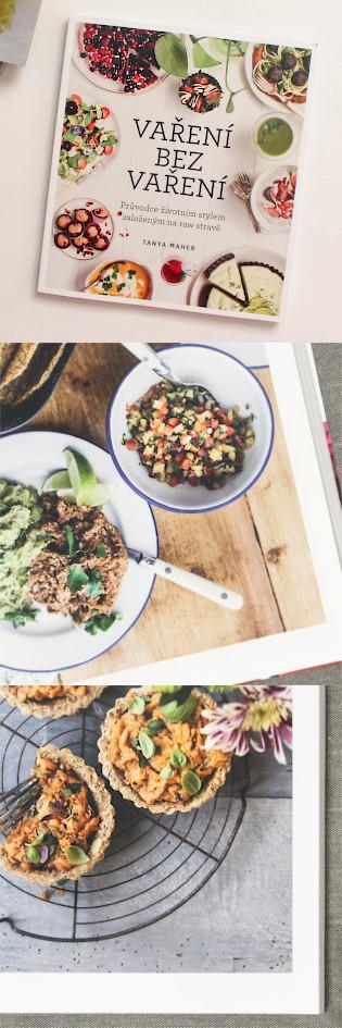 Recenze kuchařky Vaření bez vaření od Tanyy Maher zaměřené na syrovou stravu
